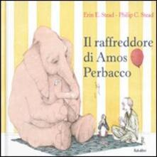Il raffreddore di Amos Perbacco - Philip C. Stead,Erin E. Stead - copertina