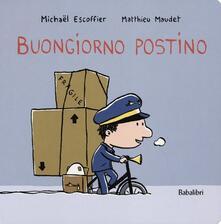 Buongiorno postino - Michaël Escoffier,Matthieu Maudet - copertina