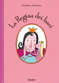 La La regina dei baci. Ediz. illustrata - Aertssen Kristien - wuz.it