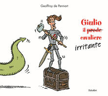 Giulio il (prode) cavaliere irritante - Geoffroy de Pennart - copertina