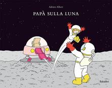 Papà sulla luna - Adrien Albert - copertina