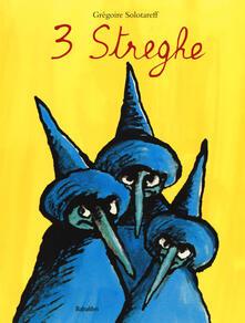 Listadelpopolo.it Tre streghe. Ediz. illustrata Image