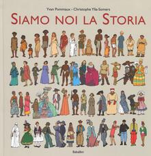 Siamo noi la storia - Yvan Pommaux,Christophe Ylla-Somers - copertina