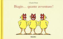 Biagio... quante avventure! Ediz. illustrata - Claude Ponti - copertina