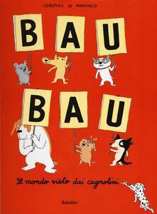 Promoartpalermo.it Bau bau. Il mondo visto dai cagnolini Image