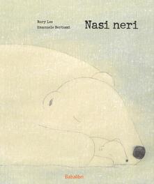 Letterarioprimopiano.it Nasi neri. Ediz. a colori Image