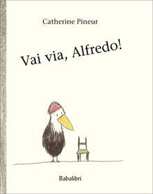 Squillogame.it Vai via, Alfredo! Ediz. a colori Image