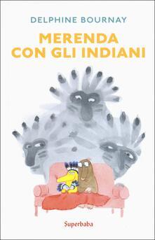 Merenda con gli indiani. Ediz. a colori - Delphine Bournay - copertina