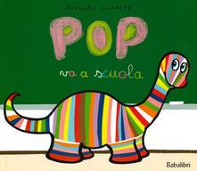 Pop va a scuola. Ediz. a colori.pdf