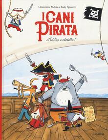 Addio cotolette! I cani pirata. Ediz. a colori.pdf