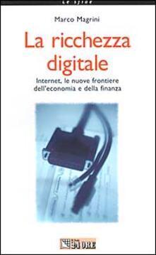 Winniearcher.com La ricchezza digitale. Internet, le nuove frontiere dell'economia e della finanza Image