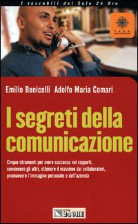 I I segreti della comunicazione - Bonicelli Emilio Comari Adolfo M. - wuz.it