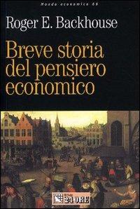 Breve storia del pensiero economico - Backhouse Roger - wuz.it