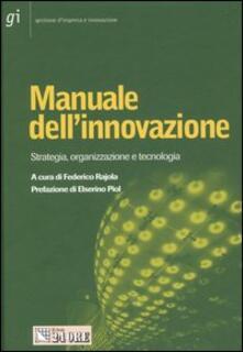 Manuale dell'innovazione. Strategia, organizzazione e tecnologia - copertina