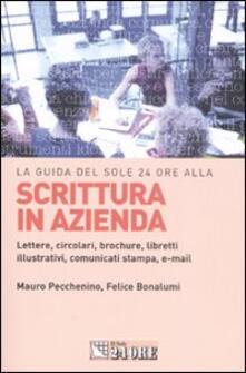 Scrittura in azienda. Lettere, circolari, brochure, libretti illustrativi, comunicati stampa, e-mail - Mauro Pecchenino,Felice Bonalumi - copertina