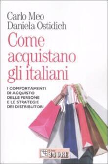 Come acquistano gli italiani - Carlo Meo,Daniela Ostidich - copertina