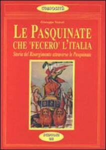 Le pasquinate che «Fecero» l'Italia. Storia del Risorgimento attraverso le pasquinate dell'800