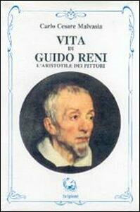 Vita di Guido Reni. L'Aristotile dei pittori