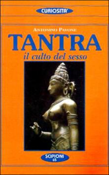 Tantra. Il culto del sesso - Antonino Pavone - copertina