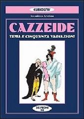 Cazzeide. Cinquanta variazioni sul tema