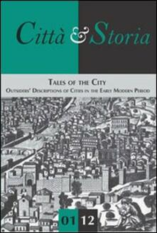 Tales of the city. Outsiders' descriptions of cities in the early modern period - copertina