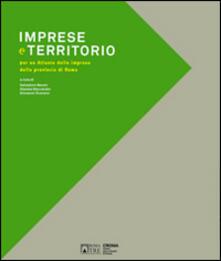 Imprese e territorio. Per un atlante delle imprese della provincia di Roma - copertina