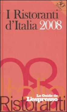 Associazionelabirinto.it I ristoranti d'Italia 2008. Ediz. illustrata Image