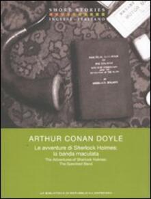Le avventure di Sherlock Holmes: la banda maculata. Testo inglese a fronte - Arthur Conan Doyle - copertina