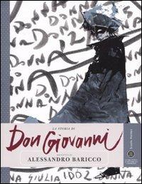La La storia di Don Giovanni raccontata da Alessandro Baricco. Ediz. illustrata - Baricco Alessandro - wuz.it