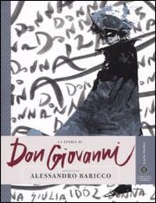 La storia di Don Giovanni raccontata da Alessandro Baricco. Ediz. illustrata - Alessandro Baricco - copertina