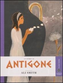 La storia di Antigone raccontata da Ali Smith - Ali Smith - copertina