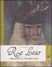 La storia di Re Lear. Ediz....