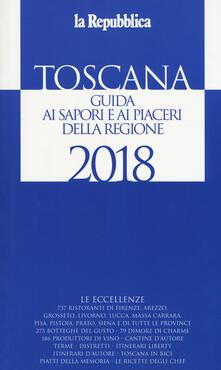 Festivalpatudocanario.es Toscana. Guida ai sapori e ai piaceri della regione 2018 Image