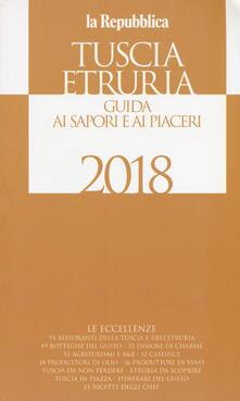 Letterarioprimopiano.it Tuscia Etruria 2018. Guida ai sapori e ai piaceri Image