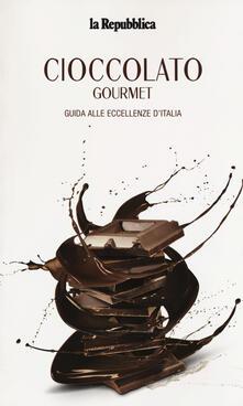 Cioccolato gourmet. Guida alle eccellenze d'Italia - copertina