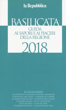 Basilicata. Guida ai sapori e ai piaceri della regione 2018 - copertina