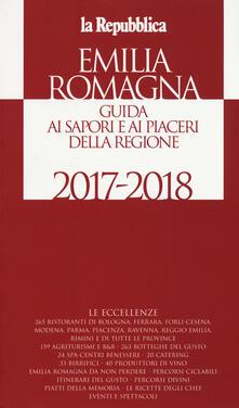 Emilia Romagna. Guida ai sapori e ai piaceri della regione 2017-2018 - copertina
