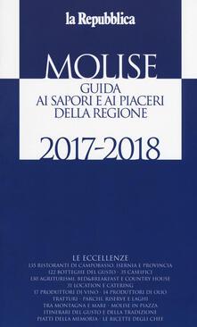 Molise. Guida ai sapori e ai piaceri della regione 2017-2018 - copertina