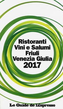 Ristoranti vini e salumi Friuli Venezia Giulia 2017 - copertina