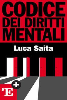 Codice dei diritti mentali - Luca Saita - ebook