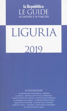 Liguria. Guida ai sapori e ai piaceri della regione 2019 - copertina