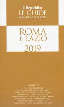 Roma e Lazio. Guida ai sapori e ai piaceri 2019 - copertina