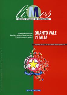 Limes. Rivista italiana di geopolitica (2018). Vol. 5: Quanto vale l'Italia. - copertina