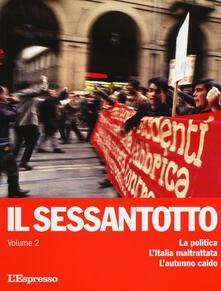 Il sessantotto. Vol. 2: politica. L'Italia maltrattata. L'autunno caldo, La. - copertina