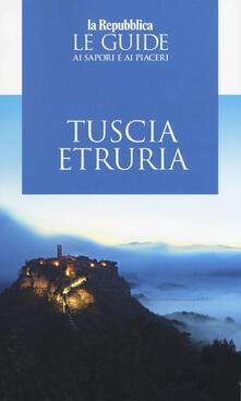 Camfeed.it Tuscia Etruria 2019. Guida ai sapori e ai piaceri Image