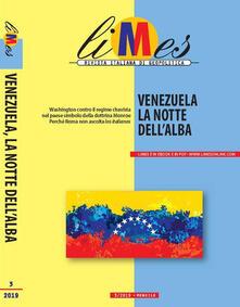 Secchiarapita.it Limes. Rivista italiana di geopolitica (2019). Vol. 3: Venezuela la notte dell'alba. Image