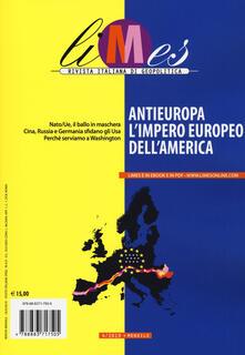 Limes. Rivista italiana di geopolitica (2019). Vol. 4: Antieuropa, l'impero europeo dell'America. - copertina