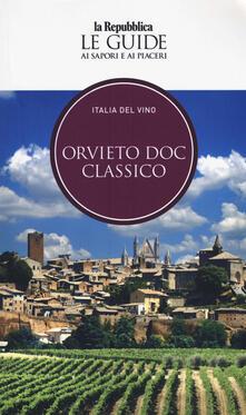 Librisulrazzismo.it Orvieto. Italia del vino. Le guide ai sapori e ai piaceri Image