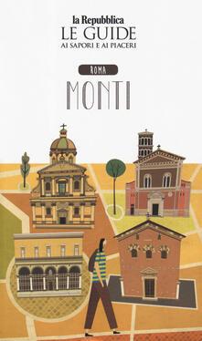 Roma Monti. Quartiere Italia. Le guide ai sapori e ai piaceri.pdf