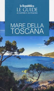 Listadelpopolo.it Mare della Toscana. Guida ai sapori e ai piaceri della regione Image